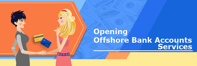 Opening Offshore Bank Accounts Services